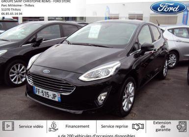 Vente Ford Fiesta 1.0 EcoBoost 100ch Stop&Start Titanium 5p Euro6.2 Occasion